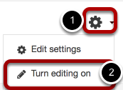 An image of the settings icon, circled and labeled 1, with turn editing on circled and labeled 2.