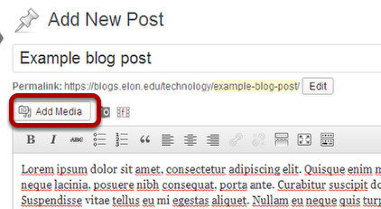 "To add an image, click ""Add Media"" while editing a blog post"